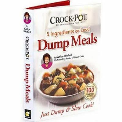Crock Pot Dump Meals : 5 Ingredients or Less by Mitchell, Cathy