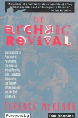 The Archaic Revival - Mckenna, Terence K./ Satty (Ilt) - New Paperback Book
