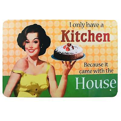 I Only Have A Kitchen Retro Metal Tin Sign Homewares Pin Up Decor Kitsch Vintage