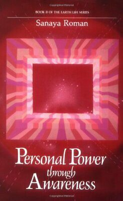Personal Power Through Awareness: How to Use the U... by Roman, Sanaya Paperback