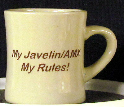 Javelin AMX - - -  My Javelin/AMX  My Rules!  on a 10  oz. Diner Mug - - -   AMC