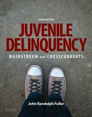 Juvenile Delinquency: Mainstream and Crosscurrents by John Randolph Fuller (Engl