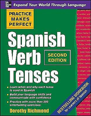 Practice Makes Perfect Spanish Verb Tenses by Dorothy Richmond