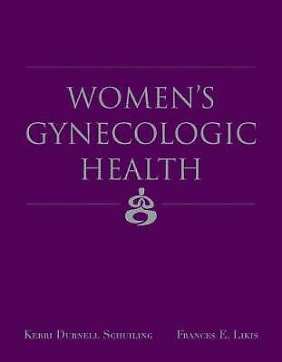 Women's Gynecologic Health by Frances E. Likis; Kerri D. Schuiling