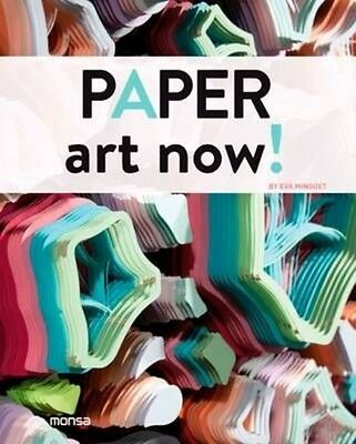 Paper Ar Now! by Monsa Hardcover Book