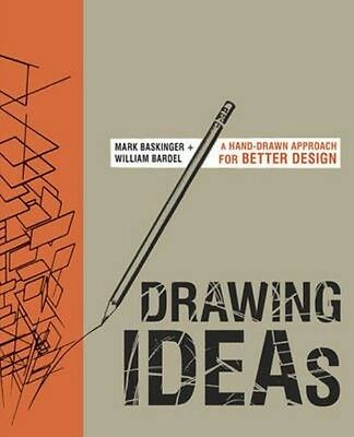 Drawing Ideas: A Hand-Drawn Approach for Better Design by Mark Baskinger Hardcov
