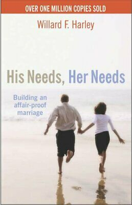 His Needs, Her Needs : Buidling an Affair-Pro... by Harley, Willard F. Paperback