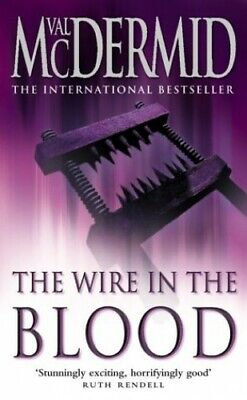 The Wire in the Blood (Tony Hill and Carol Jordan,... by McDermid, Val Paperback