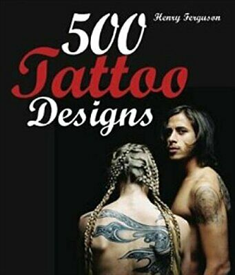 500 Tattoo Designs by Henry Ferguson Paperback Book The Cheap Fast Free Post
