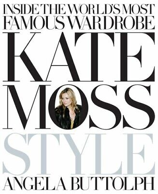 Kate Moss: Style, Buttolph, Angela Hardback Book The Cheap Fast Free Post