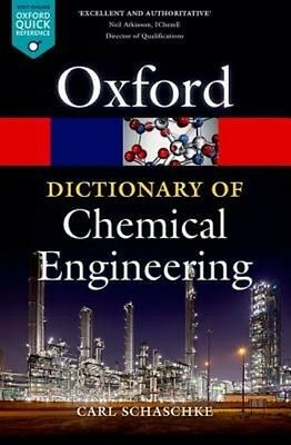 Dictionary of Chemical Engineering by Carl Schaschke (English)