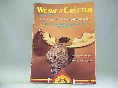 Weave A Critter Enchanting Animals Captured In Weaving  12 Projects Instructions