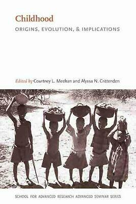 Childhood: Origins, Evolution, and Implications by Courtney L. Meehan (English)