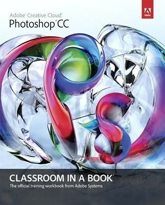 Adobe Photoshop CC Classroom in a Book with Access Code by Adobe Creative Team P