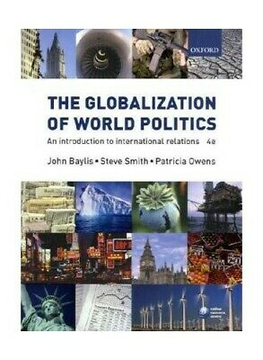 The Globalization of World Politics: An Introduction t by John Baylis 0199297770