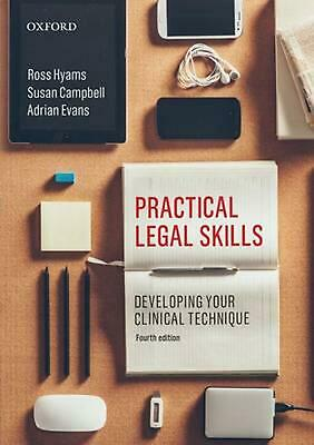 Practical Legal Skills: Developing Your Clinical Technique 4th Edition by Ross H