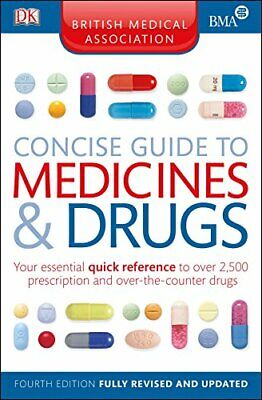 BMA Concise Guide to Medicine and Drugs by DK Book The Cheap Fast Free Post