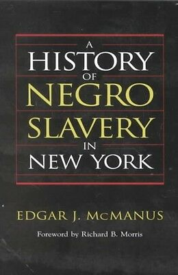 A History of Negro Slavery in New York by Edgar J. McManus Paperback Book (Engli