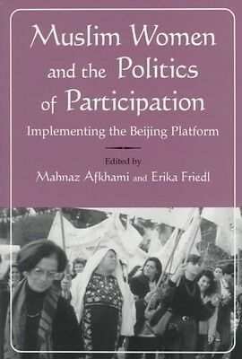 Muslim Women and the Politics of Participation: Implementing the Beijing Platfor