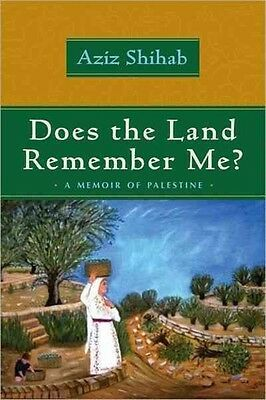 Does the Land Remember Me?: A Memoir of Palestine by Aziz Shihab Paperback Book