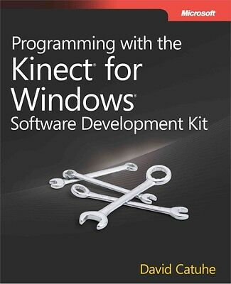 Programming with the Kinect for Windows Software Development Kit by David Catuhe