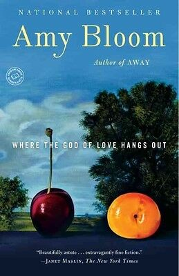 Where the God of Love Hangs Out by Amy Bloom Paperback Book (English)