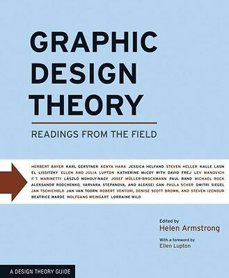 Graphic Design Theory: Readings from the Field by Helen Armstrong Paperback Book