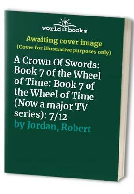 A Crown Of Swords: Book 7 of the Wheel of Time: 7... by Jordan, Robert Paperback