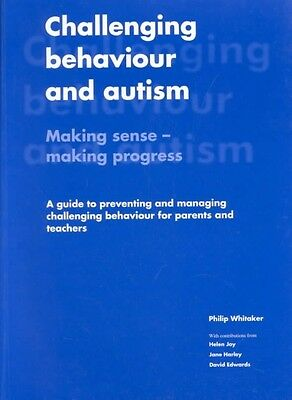 Challenging Behaviour and Autism: Making Sense - Making Progress: A Guide to Pre