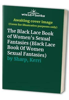 The Black Lace Book Of Women's Sexual Fantasies (Bl... by Sharp, Kerri Paperback