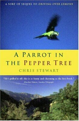 A Parrot in the Pepper Tree: A Sort of Sequel to ... by Stewart, Chris Paperback
