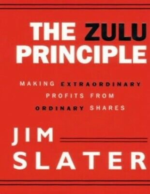 The Zulu Principle: Making Extraordinary Profits fro... by Slater, Jim Paperback