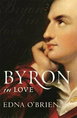 Byron In Love by O'Brien, Edna Paperback Book The Cheap Fast Free Post