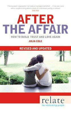 Relate - After The Affair: How to build trust and lo... by Cole, Julia Paperback