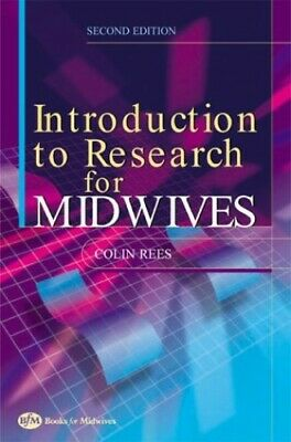 An Introduction to Research for Midwives, Rees, Colin Paperback Book The Cheap