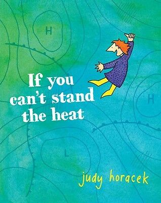 If You Can't Stand the Heat by Judy Horacek Paperback Book (English)