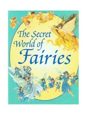 The Secret World of Fairies (Where do fairies come fr... by Rowe, Julia Hardback