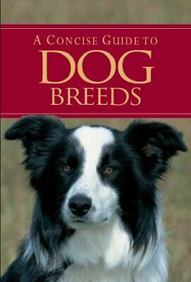 A Concise Guide to Dog Breeds by Bryan Richard Hardback Book The Cheap Fast Free