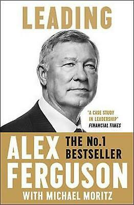 Leading: Lessons in leadership from the legendary Manchester United manager by A