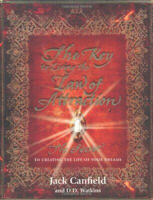 The Key to Living the Law of Attraction: The Secret... by D. D. Watkins Hardback