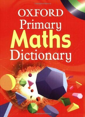 OXFORD PRIMARY MATHS DICTIONARY by Patilla, Peter Paperback Book The Cheap Fast