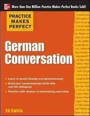 Practice Makes Perfect German Conversation by Ed Swick Paperback Book (English)