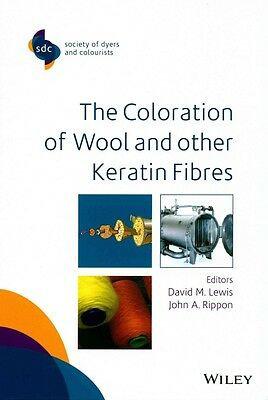 The Coloration of Wool and Other Keratin Fibres by David M. Lewis Hardcover Book