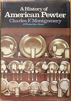 A History of American Pewter by Charles F. Montgomery HCDJ (1973) Winterthur