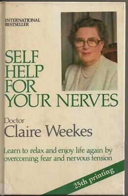 Self Help for Your Nerves by Weekes, Claire Hardback Book The Cheap Fast Free