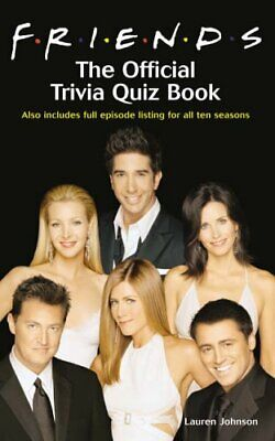 Friends: The Official Trivia Quiz Book by Johnson, Lauren Paperback Book The