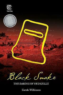 Black Snake: The Daring of Ned Kelly by Carole Wilkinson Paperback Book Free Shi