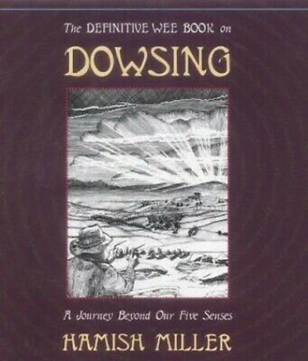 The Definitive Wee Book on Dowsing: A Journey Beyo... by Miller, Hamish Hardback