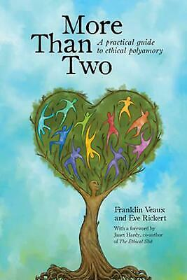 More Than Two: A Practical Guide to Ethical Polyamory by Franklin Veaux (English