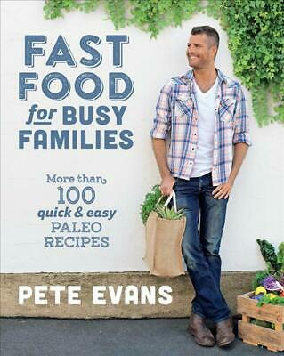 Fast Food for Busy Families by Pete Evans Paperback Book